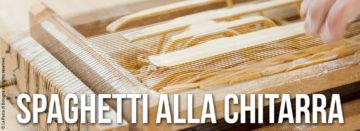 spaghetti alal chitarra ricetta e storia